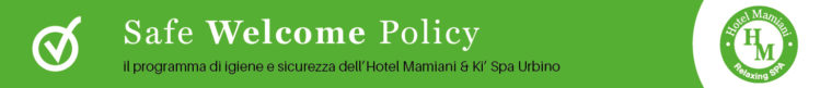 safe_welcome_policy_Hotel Mamiani & Kì Spa Urbino